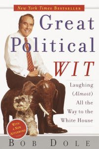 Great Political Wit, by Robert Dole