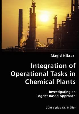 integration-of-operational-tasks-in-chemical-plants-investigating-an-agent-based-approach-by-author-