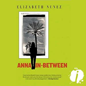 Anna In-Between | [Elizabeth Nunez]