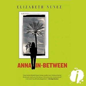 Anna In-Between | [Elizabeth Nunez]