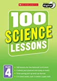 100 Science Lessons: Year 4 (100 Lessons - 2014 Curriculum)