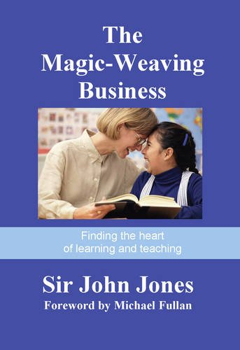 The Magic Weaving Business: Finding the Heart of Learning and Teaching