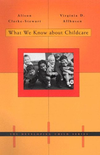 What We Know About Childcare (The Developing Child)