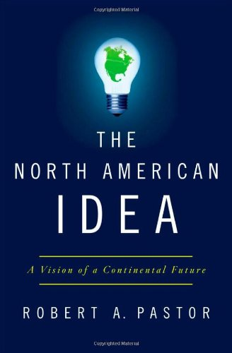 The North American Idea: A Vision of a Continental Future