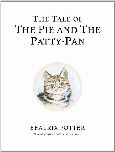 Beatrix Potter - The Tale of The Pie and The Patty-Pan
