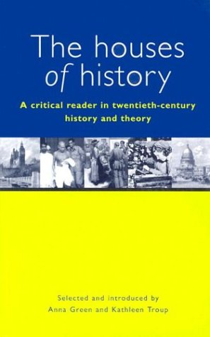 The Houses of History: A Critical Reader in...