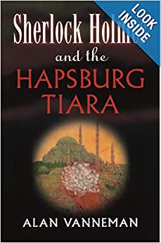 Sherlock Holmes and the Hapsburg Tiara - Al;an Vannerman