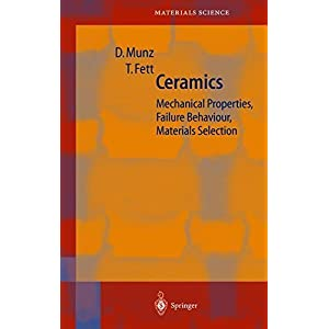 Ceramics: Mechanical Properties, Failure Behaviour, Materials Selection (Springer Series in Materials Science)