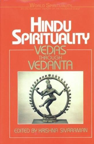 Hindu Spirituality: Vedas Through Vedanta (World Spirituality)