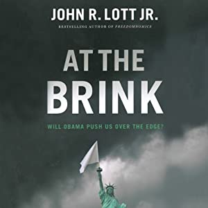 At the Brink: Will Obama Push Us Over the Edge? | [John R. Lott Jr.]