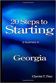 20 Steps To Starting A Business In Georgia (New Entrepreneur Series) (Volume 10)