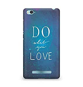 AMEZ do what you love Back Cover For Xiaomi Mi4i