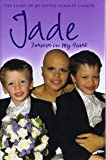 Jade Goody Forever In My Heart (Large Print Book)