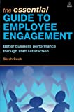 The Essential Guide to Employee Engagement: Better Business Performance through Staff Satisfaction