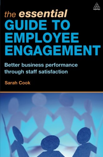 The Essential Guide to Employee Engagement: Better...