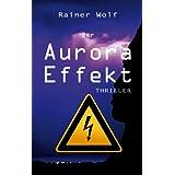 """Der Aurora Effektvon """"Rainer Wolf"""""""