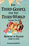 img - for The Third Gospel for the Third World: Vol. Two-A, Ministry in Galilee (Luke 3:1-6:49) book / textbook / text book