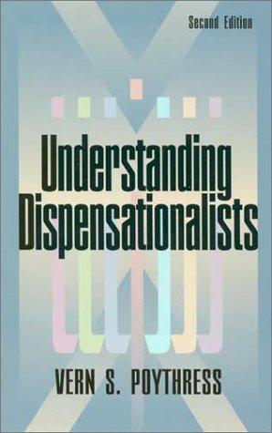 Understanding Dispensationalists