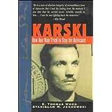 Karski: How One Man Tried to Stop the Holocaustby E. Thomas Wood