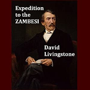 A Popular Account of Dr. Livingstone to the Zambesi and its Tributaries Audiobook