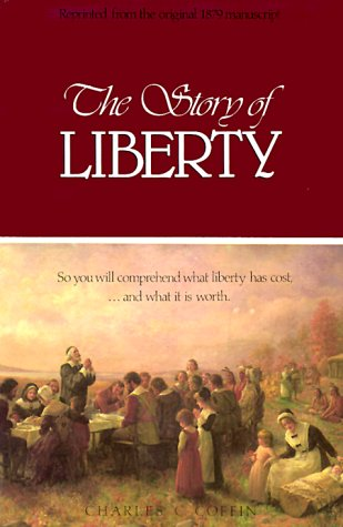 The Story of Liberty So You Will Comprehend What Liberty Has Cost   and What It Is Worth093855848X : image