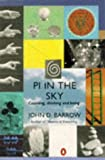 Pi in the Sky: Counting, Thinking and Being (Penguin Mathematics S.) (0140231099) by JOHN D. BARROW