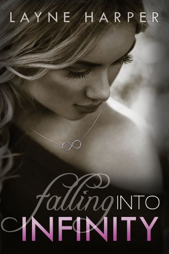 Falling Into Infinity (Infinity Series) by Layne Harper