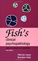 Fish's Clinical Psychopathology, 3rd Edition