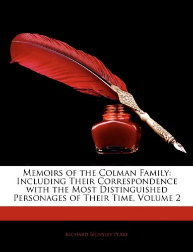 Memoirs of the Colman Family: Including Their Correspondence with the Most Distinguished Personages of Their Time, Volume 2