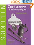 Miller's Corkscrews and Wine Antiques...