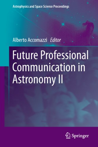 Future Professional Communication In Astronomy Ii (Astrophysics And Space Science Proceedings)