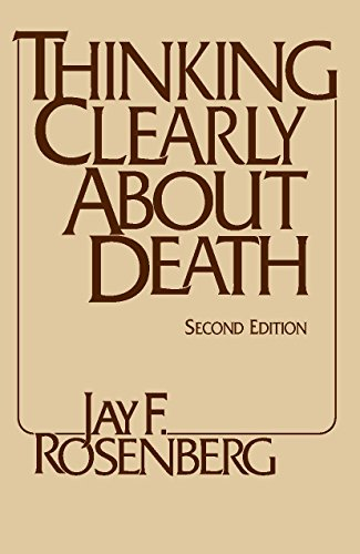 Thinking Clearly About Death, 2nd Ed. (Hackett Publishing)