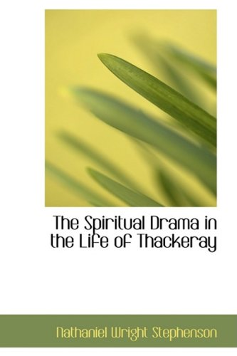 The Spiritual Drama in the Life of Thackeray