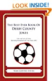 The Best Ever Book of Derby County Jokes: Lots and Lots of Jokes Specially Repurposed for You-Know-Who