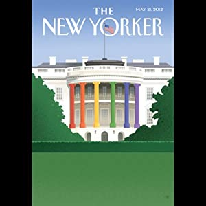 The New Yorker, May 21st 2012 (Jeffrey Toobin, Xan Rice, Margaret Talbot) | [Jeffrey Toobin, Xan Rice, Margaret Talbot]