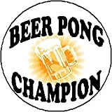 BEER PONG CHAMPION 1.25″ Magnet ~ Champ
