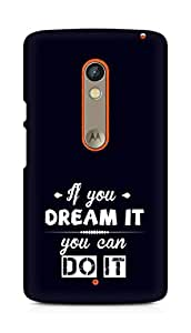 Amez If you can Dream it You can do it Back Cover For Motorola Moto X Play