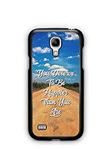 YuBingo You Deserve to be Happier than you are Designer Mobile Case Back Cover for Samsung Galaxy S4 Mini