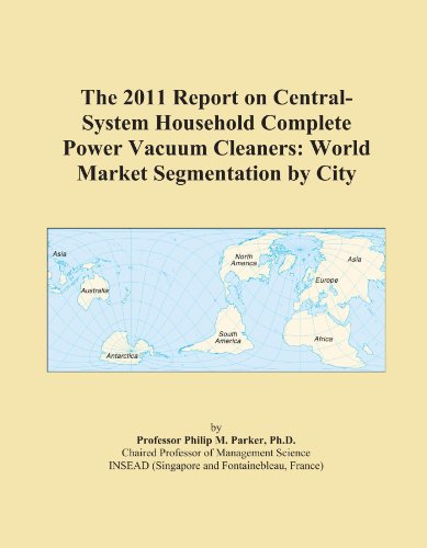 The 2011 Report On Central-System Household Complete Power Vacuum Cleaners: World Market Segmentation By City front-534958
