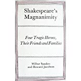 Shakespeare's magnanimity: Four tragic heroes, their friends, and families (0195200659) by Wilbur Sanders
