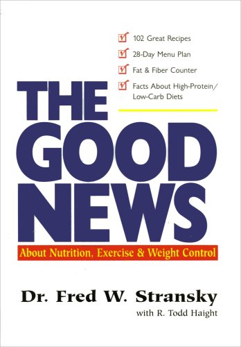 The Good News About Nutrition, Exercise & Weight Control