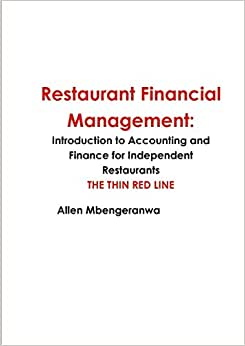 Restaurant Financial Management: Introduction To Accounting And Finance For Independent Restaurants