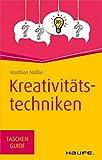 Kreativitätstechniken: TaschenGuide (Haufe TaschenGuide)
