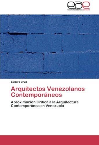 Arquitectos Venezolanos Contemporaneos