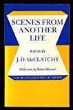 Scenes from Another Life: Poems (0807610003) by McClatchy, J. D.