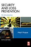 Security and Loss Prevention, Fifth Edition: An Introduction