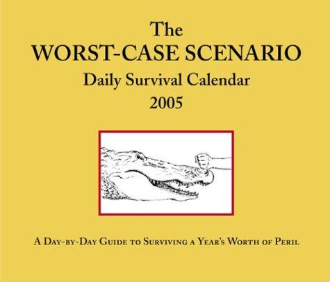 Worst-Case Scenario 2005 Daily Calendar