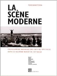 La scene moderne: Encyclopedie mondiale des arts du spectacle dans la