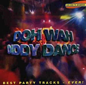 Doh Wah Diddy Dance-Best Party Tracks-ever! (1996)