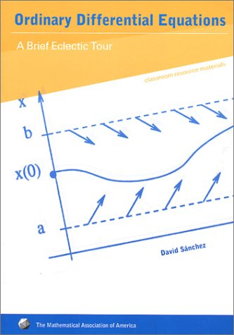 Ordinary Differential Equations: A Brief Eclectic Tour (Classroom Resource Materials)